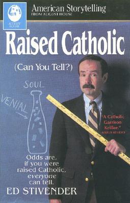 Raised Catholic - Stivender, Ed