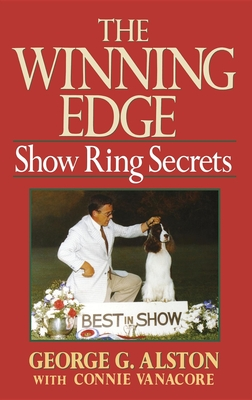 The Winning Edge: Show Ring Secrets - Alston, George G, and Vanacore, Connie
