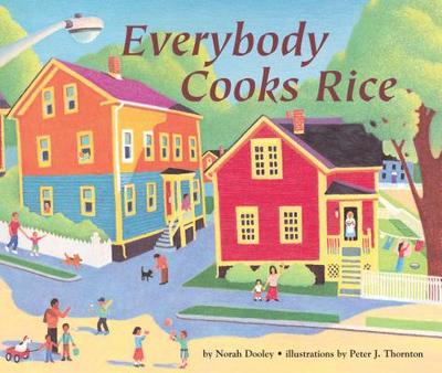 Everybody Cooks Rice - Dooley, Norah, and Thornton, Peter