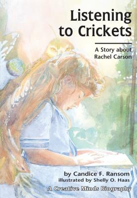 Listening to Crickets: A Story about Rachel Carson - Ransom, Candice F