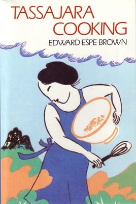Tassajara Cooking - Brown, Edward Espe, and Baker-Roshi, Zentatsu (Introduction by)