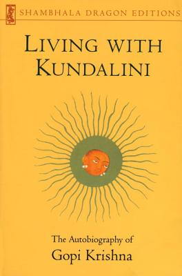 Living with Kundalini - Krishna, Gopi, and Shepard, Leslie (Editor), and Gopi
