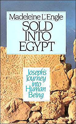 Sold Into Egypt - L'Engle, Madeleine