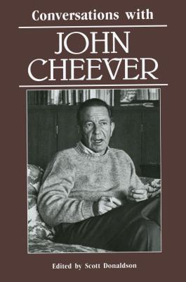 Conversations with John Cheever - Donaldson, Scott (Editor), and Cheever, John