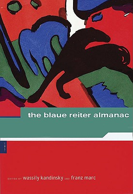 The Blaue Reiter Almanac - Kandinsky, Wassily (Editor), and Marc, Franz (Editor), and Lankheit, Klaus (Editor)