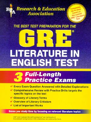 The Best Test Preparation for the Gre Literature in English: Literature in English - Kennedy, Thomas C., and Beard, Pauline, and Liftig, Robert