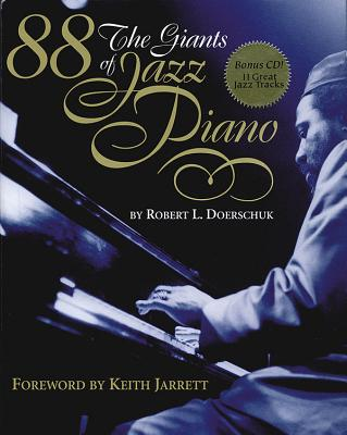 88: The Giants of Jazz Piano - Doerschuk, Robert L, and Jarrett, Keith (Foreword by), and Doerschuk, Bob