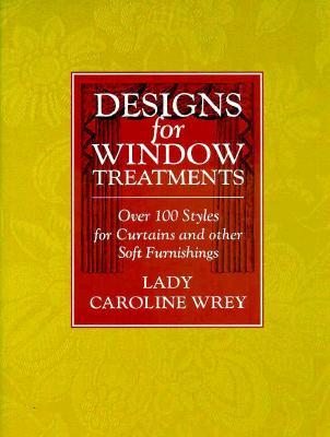 Designs for Window Treatments - Wrey, Lady Caroline, and Wrey, Caroline, Lady
