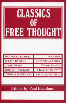 Classics of Free Thought - Blanshard, Paul (Editor)