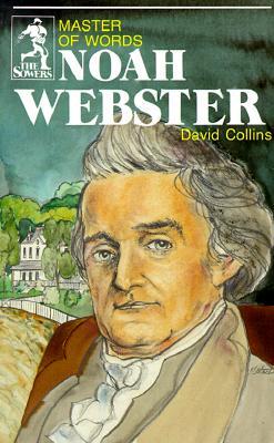 Noah Webster: Master of Words - Collins, David