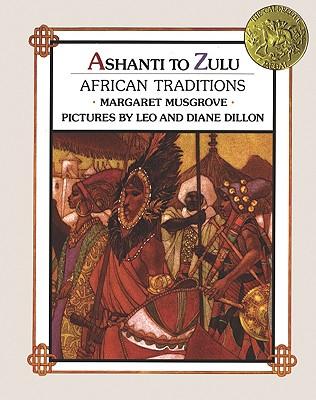Ashanti to Zulu: African Traditions - Musgrove, Margaret W