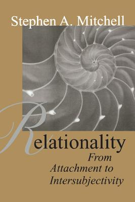 Relationality: From Attachment to Intersubjectivity - Mitchell, Stephen A