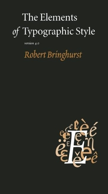 The Elements of Typographic Style: Version 4.0 - Bringhurst, Robert