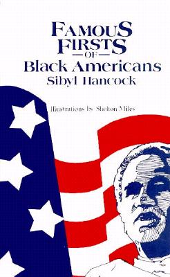 Famous Firsts of Black Americans - Hancock, Sibyl, and Miles, Shelton (Illustrator)