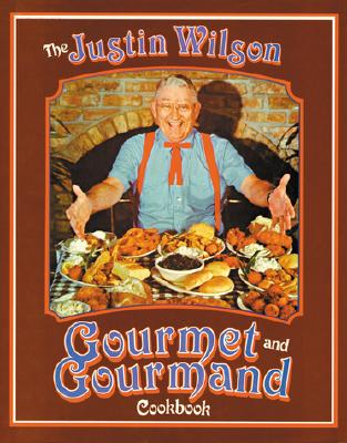The Justin Wilson gourmet and gourmand cookbook - Wilson, Justin