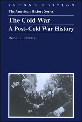 The Cold War: A Post-Cold War History - Levering, Ralph B