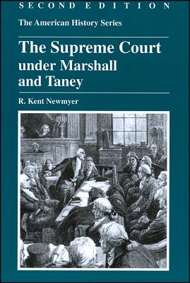 The Supreme Court Under Marshall and Taney - Newmyer, R Kent