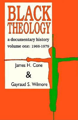 Black Theology: A Documentary History - Cone, James H, and Wilmore, Gayraud S