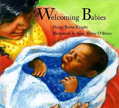 Welcoming Babies - Knight, Margy Burns, and Burns Knight, Margy