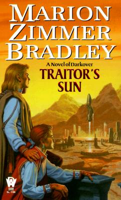 Traitor's Sun: A Novel of Darkover - Bradley, Marion Zimmer