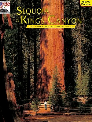Sequoia & Kings Canyon: The Story Behind the Scenery - Palmer, John J, and Dendooven, K C (Designer), and Palmer
