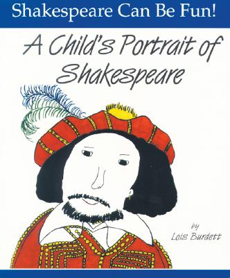 A Child's Portrait of Shakespeare - Burdett, Lois