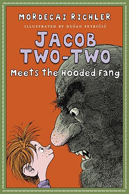 Jacob Two-Two Meets the Hooded Fang - Richler, Mordecai