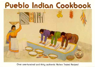 Pueblo Indian Cookbook: Recipes from the Pueblos of the American Southwest - Hughes, Phyllis