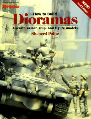 How to Build Dioramas - Paine, Sheperd