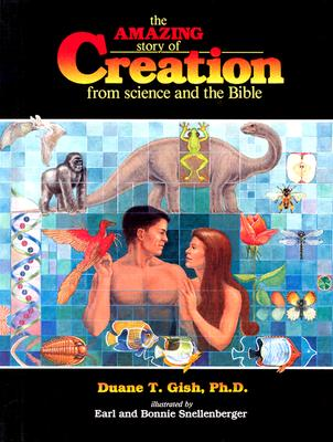 The Amazing Story of Creation: From Science and the Bible - Morris, Henry Madison (Designer), and Gish, Duane T