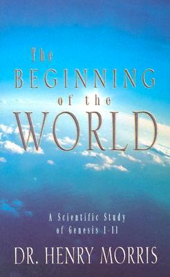 The Beginning of the World - Morris, Henry Madison