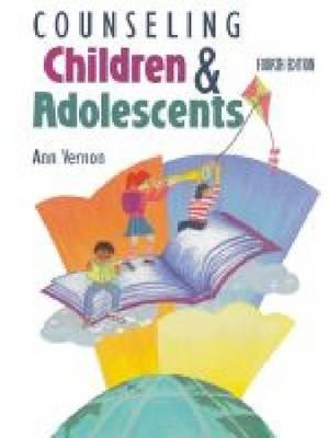 Counseling Children and Adolescents - Vernon, Ann