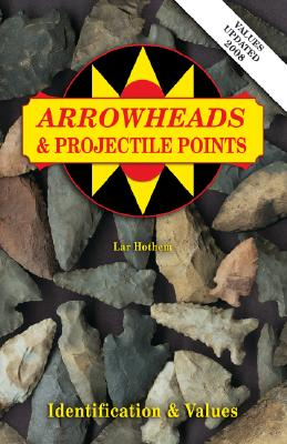 Arrowheads & Projectile Points - Hothem, Lar