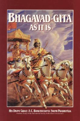 Bhagavad-Gita as It is: Complete Edition with Translations and Elaborate Purports - Bhaktivedanta, A C