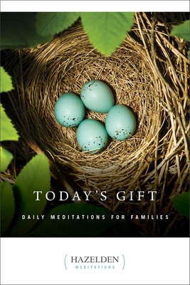 Today's Gift: Daily Meditations for Families - Hazelden Publishing, and Hazelden Meditations, Hazelden Meditations, and Anonymous