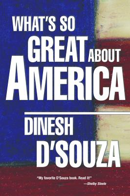 What's So Great about America - D'Souza, Dinesh
