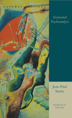 Existential Psychoanalysis - Sartre, Jean-Paul, and May, Rollo (Introduction by)