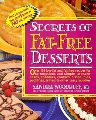 Secrets of Fat-Free Desserts - Woodruff, Sandra, R.d.