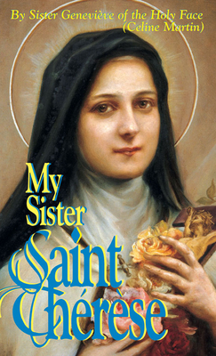 My Sister Saint Therese - Martin, Celine, and Holy, Genevieve Of, Sr.