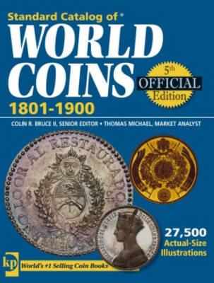 Standard Catalog of World Coins: 1801-1900 - Bruce, Colin R, II (Editor), and Cuhaj, George (Editor), and Dudley, Merna (Editor)