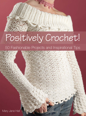 Positively Crochet - Hall, Mary Jane
