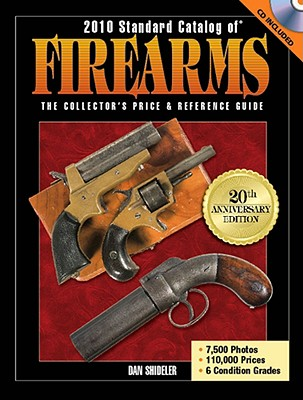 Standard Catalog of Firearms: The Collector's Price & Reference Guide - Shideler, Dan
