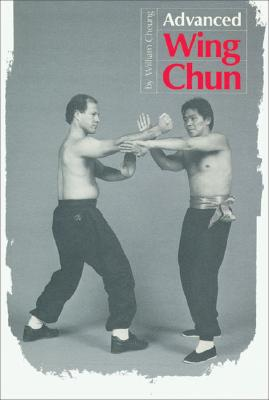 Advanced Wing Chun - Cheung, William, and Lee, Mike (Editor)