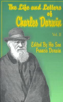 The Life and Letters of Charles Darwin - Darwin, Francis