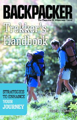 Trekker's Handbook: Strategies to Enhance Your Journey - Tilton, Buck