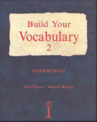 Build Your Vocabulary 2: Intermediate - Flower, John, and Berman, Michael, MD, and Powell, Mark