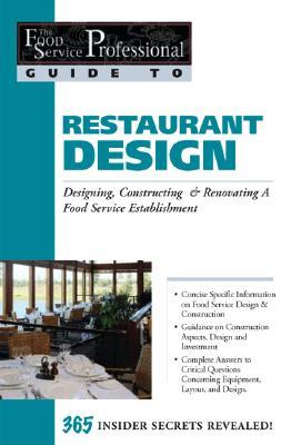Restaurant Design: Designing, Constructing & Renovating a Food Service Establishment: 365 Secrets Revealed - Fullen, Sharon L