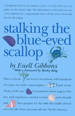 Stalking the Blue-Eyed Scallop - Gibbons, Euell