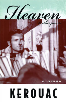Heaven and Other Poems - Kerouac, Jack, and Allen, Donald (Editor)