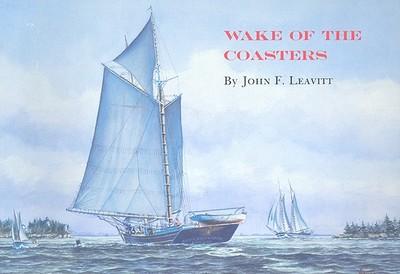 Wake of the Coasters - Leavitt, John F